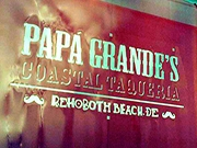 PAPA GRANDE'S REHOBOTH TO OPEN MID-MAY
